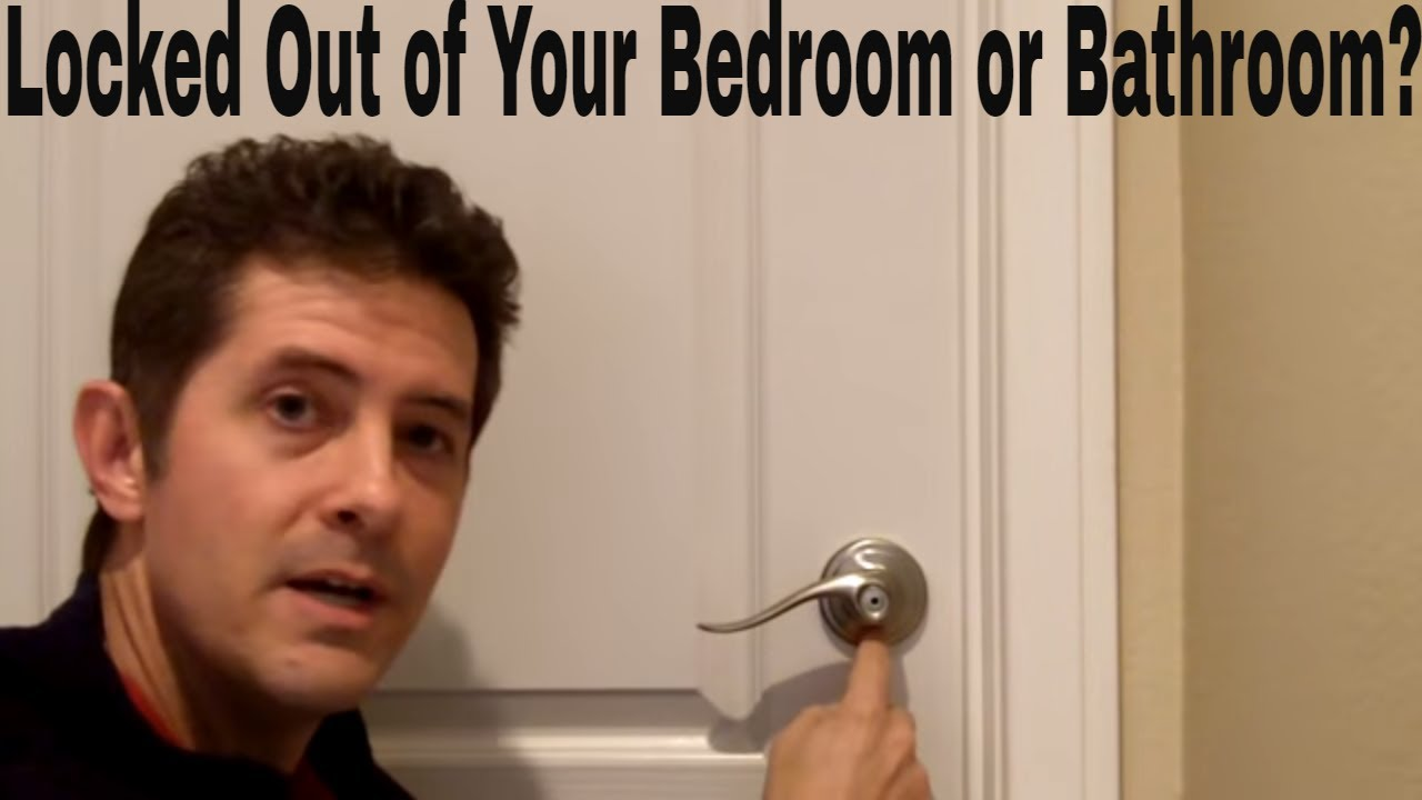 locked out of your bedroom or bathroom youtube