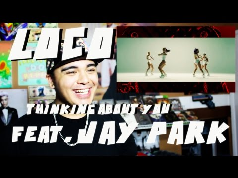 Loco - Thinking about you (feat. JAY PARK) MV Reaction
