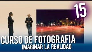 Curso de fotografía: Imaginar la realidad