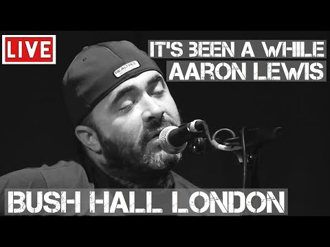 Aaron Lewis - It's Been Awhile (Live & Acoustic) @ Bush Hall, London 2011