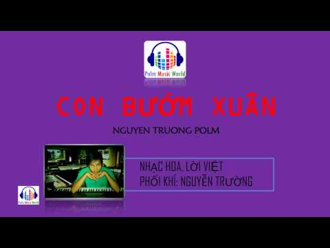 [HD] Con Buom Xuan (Lyric MV) - Nguyen Truong Polm [Official]