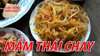 LÀM MẮM THÁI CHAY - MÓN NGON MIỀN TÂY | Nam Việt | VietNam Travel - Food