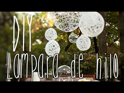 DIY - Cómo Hacer Una Lámpara De Hilo / Make A Wool Lamp