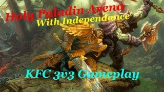 Independance Holy Paladin Pvp: KFC Arenas Skype Commentary World of Warcraft Mists of Pandaria
