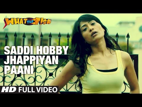 Saddi Hobby Jhappiyan Paani Full Video Song | What The Fish | Dimple Kapadia, Manjot Singh
