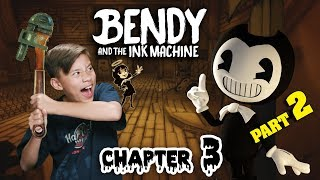 STAY BACK! I'VE GOT A WRENCH!!! Bendy and the Ink Machine CHAPTER 3 - Part 2