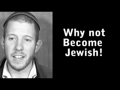 Why Not Be Jewish?