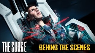 The Surge - Behind the Scenes