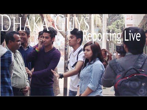 Dhaka Guys Reporting Live
