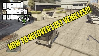 """GTA V: How To Recover Lost Vehicles """"Vehicle Impound"""