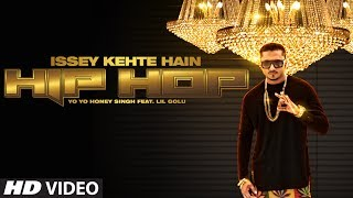 Official: Issey Kehte Hain Hip Hop Full Video Song Yo Yo
