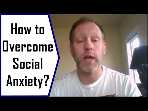 What Are You Doing To Overcome Your Social Anxiety?