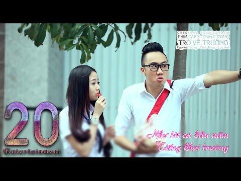 [Nhạc Phim] TRỞ VỀ TRƯỜNG - Ginô Tống , Papyxu Tường , Lục Anh (Lyric Video)