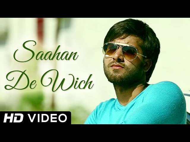 Saahan De Vich - Official Full Song - Happy Bal - Punjabi Song 2014 - Full HD