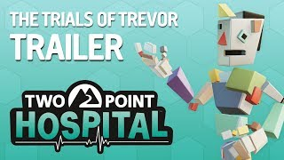 Two Point Hospital - The Trials of Trevor Trailer