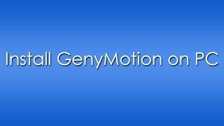Install GenyMotion On PC/Windows GenyMotion Review