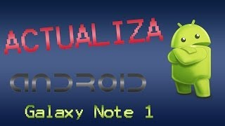 Actualizar Samsung Galaxy Note 1 N7000 Android 4.4