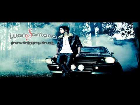 Luan Santana - Incondicional - NOVA MUSICA