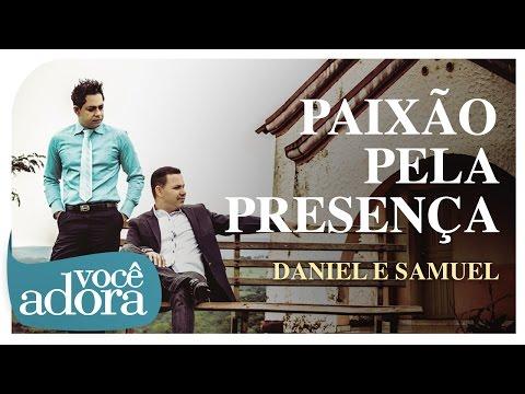 Daniel & Samuel - Paixão Pela Presença (Clipe Oficial)