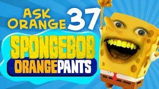 Annoying Orange - Ask Orange #37: SpongeBob OrangePants!
