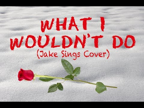 What I Wouldn\'t Do - Serena Ryder (Jake Sings Cover)