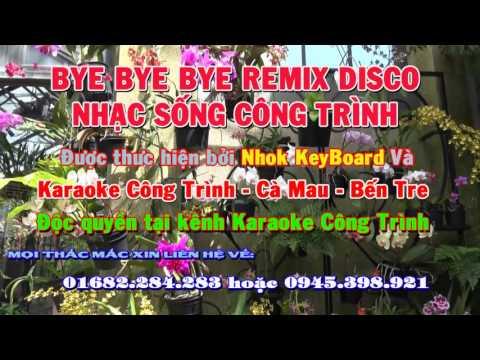 Karaoke   Bye Bye Bye Disco Remix   Châu Gia Kiệt   Nhạc Sống Công Trình Kara   Nhok KeyBoard