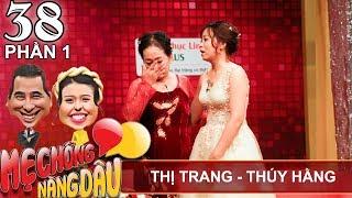 Mẹ chồng từ chối nàng dâu vì cùng họ - ngày - năm sinh với con trai |Thị Trang - Thúy Hằng| MCND #38