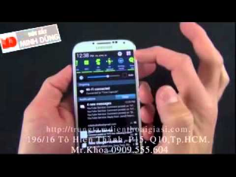 Trung Tam Dien Thoai Gia Si - Samsung Galaxy S4  Unboxing & Review