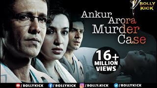 Hindi Movies 2015 Full Movie New Ankur Arora Murder Case