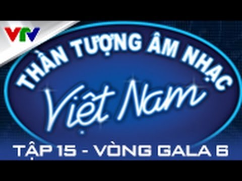 VIETNAM IDOL 2015 | TẬP 15 FULL [FULL HD]