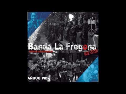 Banda La Fregona - Popurrí del Zanka: Son / Son de la Rabia / El Huitzuqueño (En Vivo)