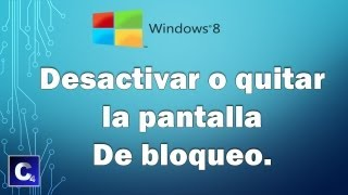 Como Quitar La Pantalla De Bloqueo En Windows 8
