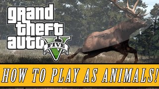 GTA 5 How To Play As Animals On The PS4 & Xbox One
