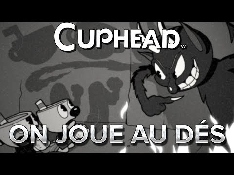 Cuphead #11 : ON JOUE AUX DES