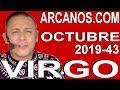 Video Horóscopo Semanal VIRGO  del 20 al 26 Octubre 2019 (Semana 2019-43) (Lectura del Tarot)