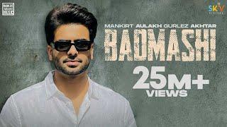 Badmashi – Mankirt Aulakh – Gurlez Akhtar Ft Shree Brar Punjabi Video Download New Video HD