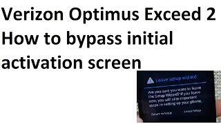 Verizon Optimus Exceed 2 How To Bypass Initial Activation