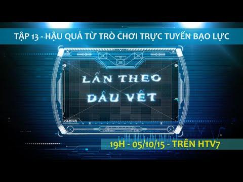 LẦN THEO DẤU VẾT | TẬP 13 - HẬU QUẢ TỪ TRÒ CHƠI TRỰC TUYẾN BẠO LỰC (05/10/2015)