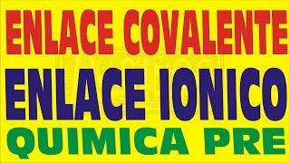 Enlace Iónico - Covalente y Metálico