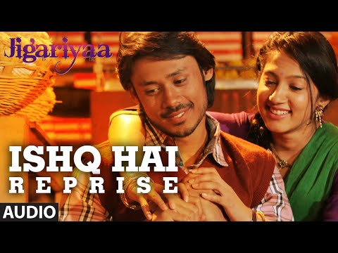 Exclusive: Ishq Hai (Reprise) Full Audio Song | Jigariyaa | T-SERIES