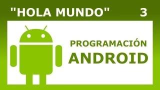 """Programación Android 3: """"Hola Mundo"""""""