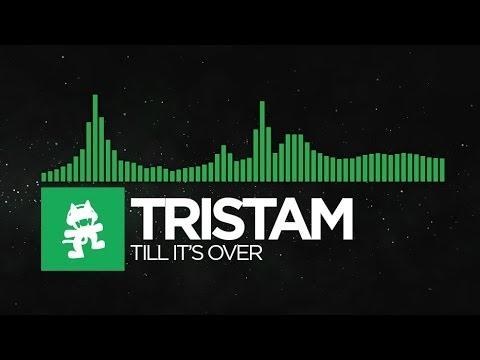 [Glitch Hop or 110BPM] - Tristam - Till It's Over [Monstercat Release]
