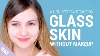 How To Get That Glow For Korean Glass Skin WITHOUT MAKEUP (feat. Sharmander)