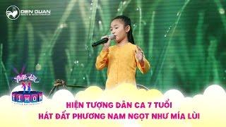 Biệt tài tí hon | Hiện tượng dân ca 7 tuổi hát Đất Phương Nam ngọt như mía lùi