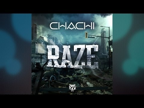 Chachi - Raze (Original Edit) [Audio]