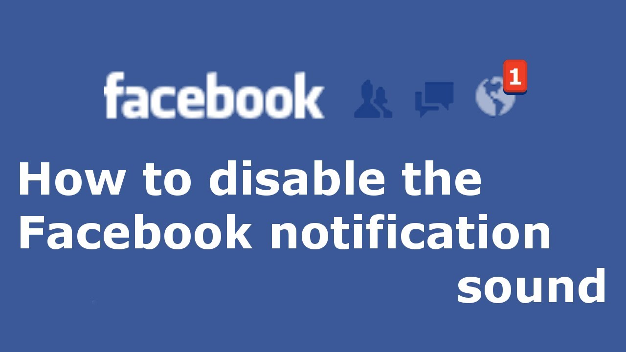 How To Turn Off Facebook Notification Sounds Useful Stuff | Apps ...