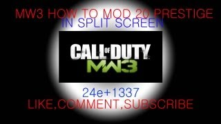 {MOD} MW3 SplitScreen Hack 20th Prestige, Unlock All