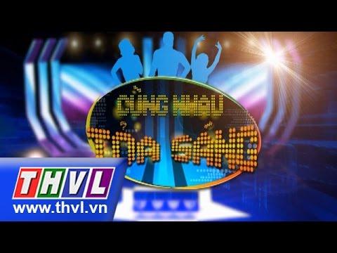 THVL | Cùng nhau tỏa sáng 2015 – Tập 6: Trường Giang, BB Trần, Đại Nhân, Lê Phương...