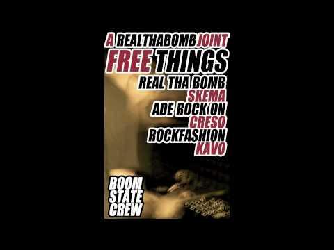Free Things - Real Tha Bomb, Skema, Ade Rock On, Creso, Rockfashion, Kavo