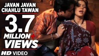 Javan Javan Chahlu Tawan [ Bhojpuri Hot Video Song ] Feat